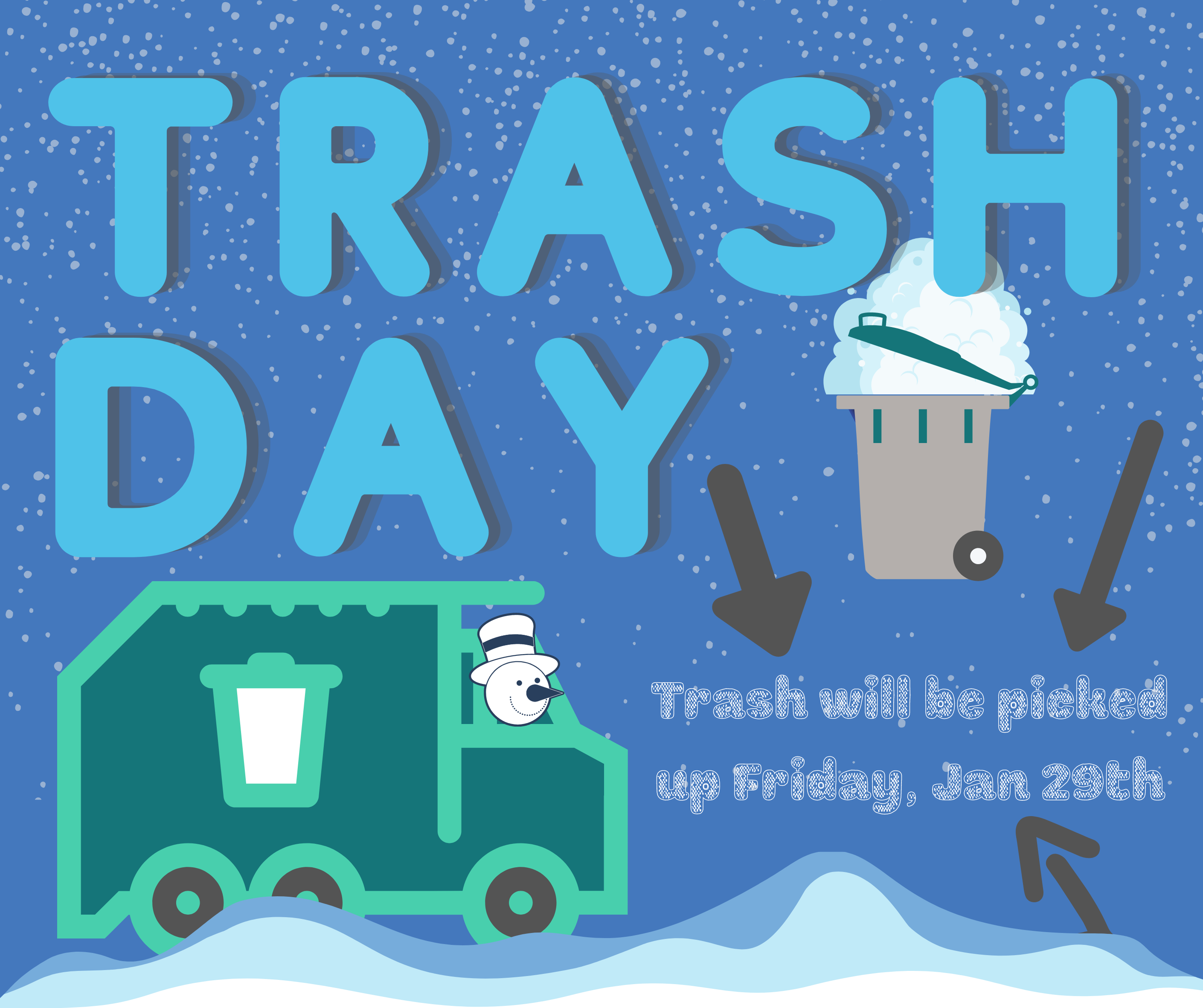 Trash Day will be Friday January 29th. Photo of a snowman driving a trash truck through snow, trying to dump a trashcan full of snow.